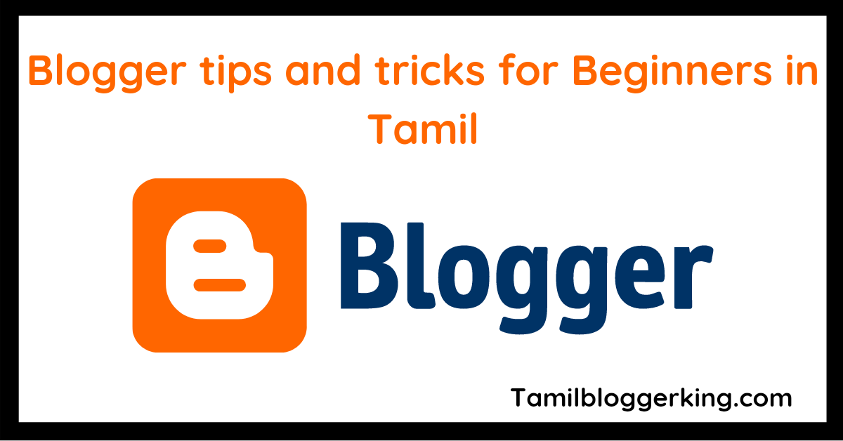 Blogger tips & tricks for Beginners
